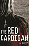 The Red Cardigan, J. C. Burke, 0759320292