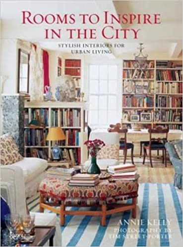 Rooms to Inspire in the City: Stylish Interiors for Urban Living: Annie  Kelly, Tim Street-Porter: 9780789327154: Amazon.com: Books