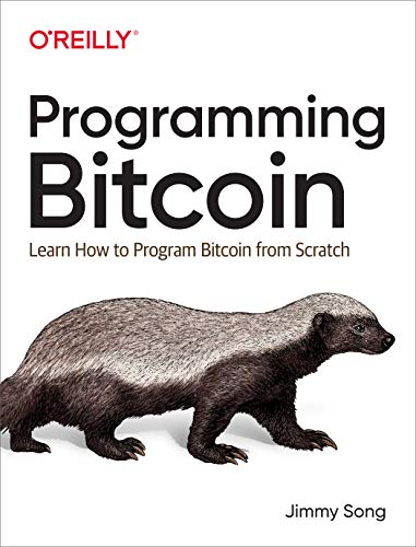 Programming Bitcoin: Learn How to Program Bitcoin from Scratch ()