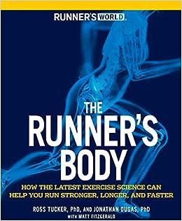 12e46c20d067 Runner s World The Runner s Body  How the Latest Exercise Science ...