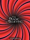 The Magic of Believing, Claude M. Bristol, 1607963493