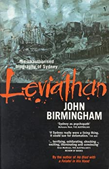 Leviathan: The Unauthorised Biography of Sydney by [Birmingham, John]