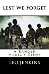 Lest We Forget: An Army Ranger Medic's Story by leo jenkins (10-Dec-2013) Paperback Paperback