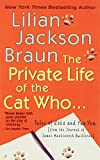 The Private Life of the Cat Who ...: Tales of Koko and Yum Yum (from the Journals of James Mackintosh Qwilleran)