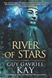 River of Stars, Guy Gavriel Kay, 0451416090