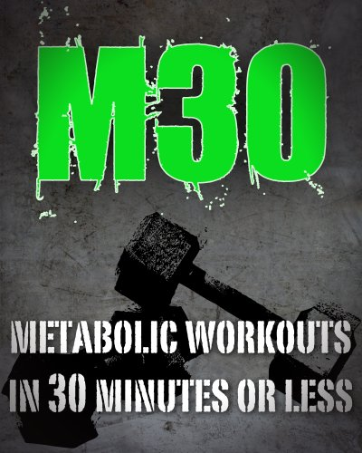 M30 - Metabolic 30 (Workout Program)