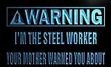 ADV PRO n013-b Warning I'm the Steel Worker Neon Light Sign