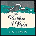 The Problem of Pain: C. S. Lewis Signature Classic Audiobook by C. S. Lewis Narrated by James Simmons