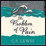 The Problem of Pain: C. S. Lewis Signature Classic | C. S. Lewis