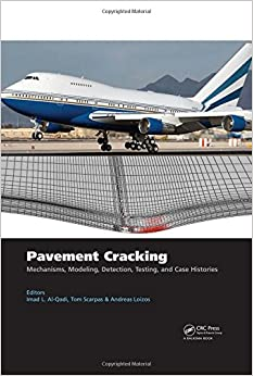 Pavement Cracking: Mechanisms, Modeling, Detection, Testing and Case Histories