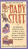img - for Baby Stuff: A No-Nonsense Shopping Guide to What to Buy, What to Borrow, and What to Avoid -- No Matter What Your Budget book / textbook / text book