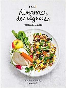 Almanach Des Legumes Recettes Conseils Cuisine French