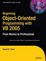 Beginning Object-Oriented Programming with VB 2005: From Novice to Professional Front Cover