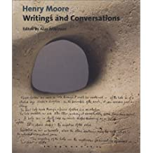 Henry Moore: Writings and Conversations (Documents of Twentieth-Century Art) by Henry Moore (2002-04-30)