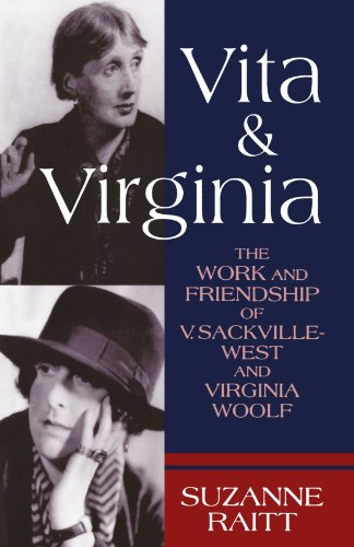 Vita and Virginia: The Work and Friendship of V. Sackville-West and Virginia Woolf by Suzanne Raitt