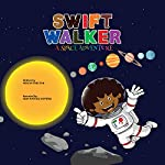 Swift Walker: A Space Adventure: Swift Walker Science and Geography Books for Kids, Book 3 | Verlyn Tarlton