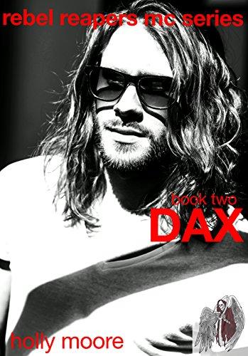 Rebel Reapers MC Series: Dax Book Two