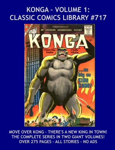 Price comparison product image Konga Comics Volume 1 :  Giant 275 Page+ Collection of Complete Konga Comics!: Highest Quality, Lowest Price, Largest Selection!  Classic Comics Library #717