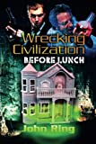 img - for Wrecking Civilization Before Lunch book / textbook / text book