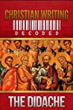Christian Writing Decoded: the Didache, Wyatt North, 1490514457
