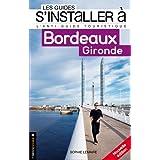 S'installer à Bordeaux - Gironde [nouvelle édition]