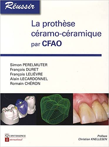Lire La Prothèse céramo-céramique par CFAO pdf epub
