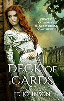 Deck of Cards: A Medieval Romantic Adventure by [Johnson, ID]