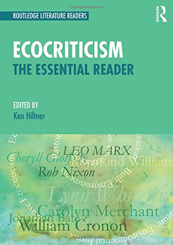 Ecocriticism: The Essential Reader (Routledge Literature Readers)