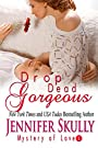 Drop Dead Gorgeous: Mystery of Love, Book 1