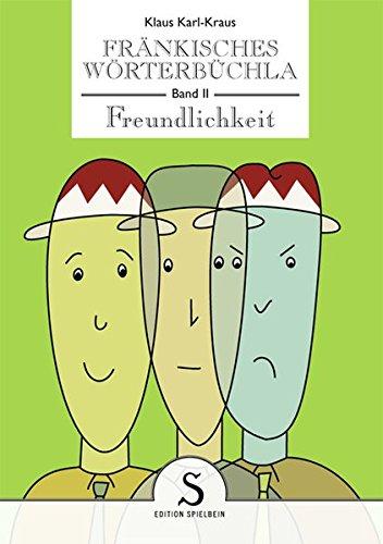 Fränkisches Wörterbüchla:'Freundlichkeit'