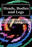 Heads, Bodies and Legs, John Playfair, 1494868261