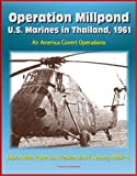 Operation Millpond: U.S. Marines in Thailand, 1961 - Air America Covert Operations, Udorn Airfield, Pathet Lao, President John F. Kennedy, MABS-16