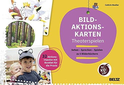 Bild-Aktionskarten Theaterspielen: Sehen - Sprechen - Spielen zu 5 Bilderbüchern (Beltz Nikolo)
