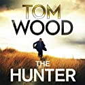 The Hunter: Victor the Assassin, Book 1 Audiobook by Tom Wood Narrated by Daniel Philpott