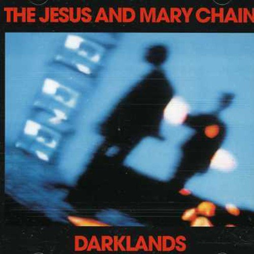 The Jesus and Mary Chain - Darklands - REMASTERED - CD - FLAC - 2006 - WRE Download