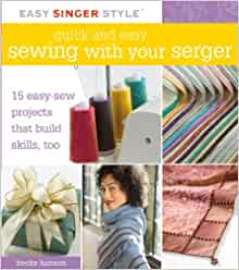 Quick and easy sewing with your serger 15 easy sew for Quick and easy sewing projects to sell