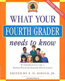 What Your Fourth Grader Needs to Know: Fundamentals of A Good Fourth-Grade Education (The Core Knowledge Series)