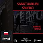 Sanktuarium śmierci | Dariusz Rekosz