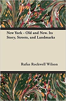 Book New York - Old and New. Its Story, Streets, and Landmarks