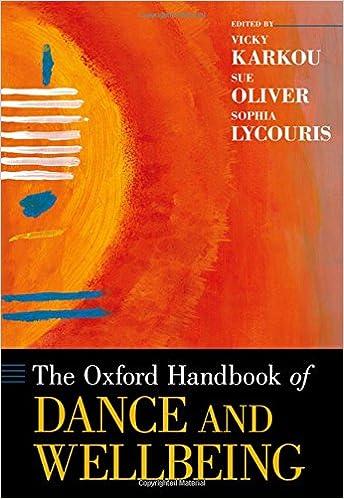 The Oxford Handbook of Dance and Wellbeing (Oxford Handbooks)