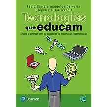 Tecnologias que Educam: Ensinar e Aprender com as Tecnologias de Informação e Comunicação