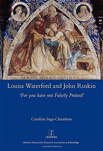 Louisa Waterford and John Ruskin: 'For You Have Not Falsely - In Style Waterford