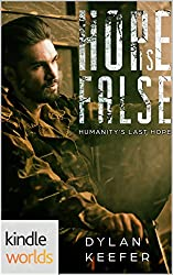 Extinction Cycle: Hope is False (Kindle Worlds Novella) (Humanity's Last Hope Book 1)