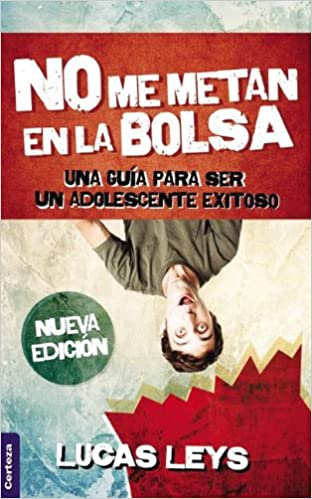 No me metan en la bolsa (Spanish Edition): Lucas Leys: 9789506831172: Amazon.com: Books
