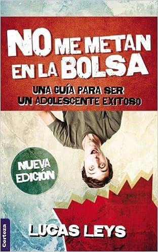 No me metan en la bolsa (Spanish Edition): Lucas Leys: 9789506831172: Amazon.com: Books