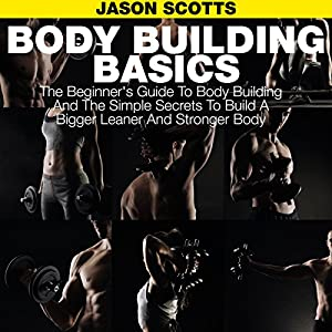 Body Building Basics Hörbuch