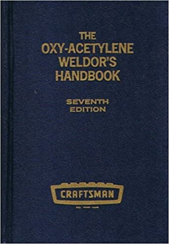 5052a04b20fc The Oxy-acetylene Weldor's Handbook: A Complete, Practical Manual ...