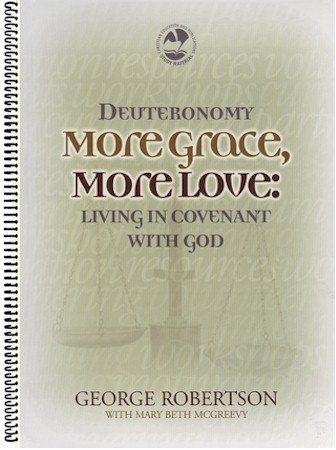 Deuteronomy More Grace, More Love (Living in Covenant with God)