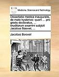 Dissertatio Medica Inauguralis, de Malo Hysterico, Jacobus Boswel, 1170799345