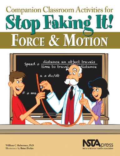 Companion Classroom Activities for Stop Faking It! Force and Motion - PB295X (Stop Faking It! Finally Understanding Scie
